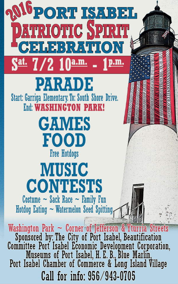 Port Isabel Patriotic Celebration. 7/2. 10a-1p. Washington Park.