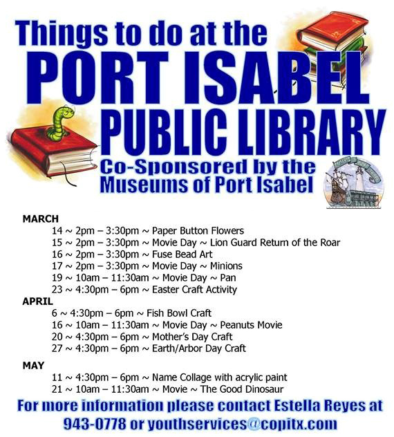 Port Isabel Public Library Spring Events. 956/943-0778.