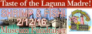 Taste of the Laguna Madre Museum Fundraiser. 2/12/16. Live music by Pelican West! Dancing, silent auction, food and fun!