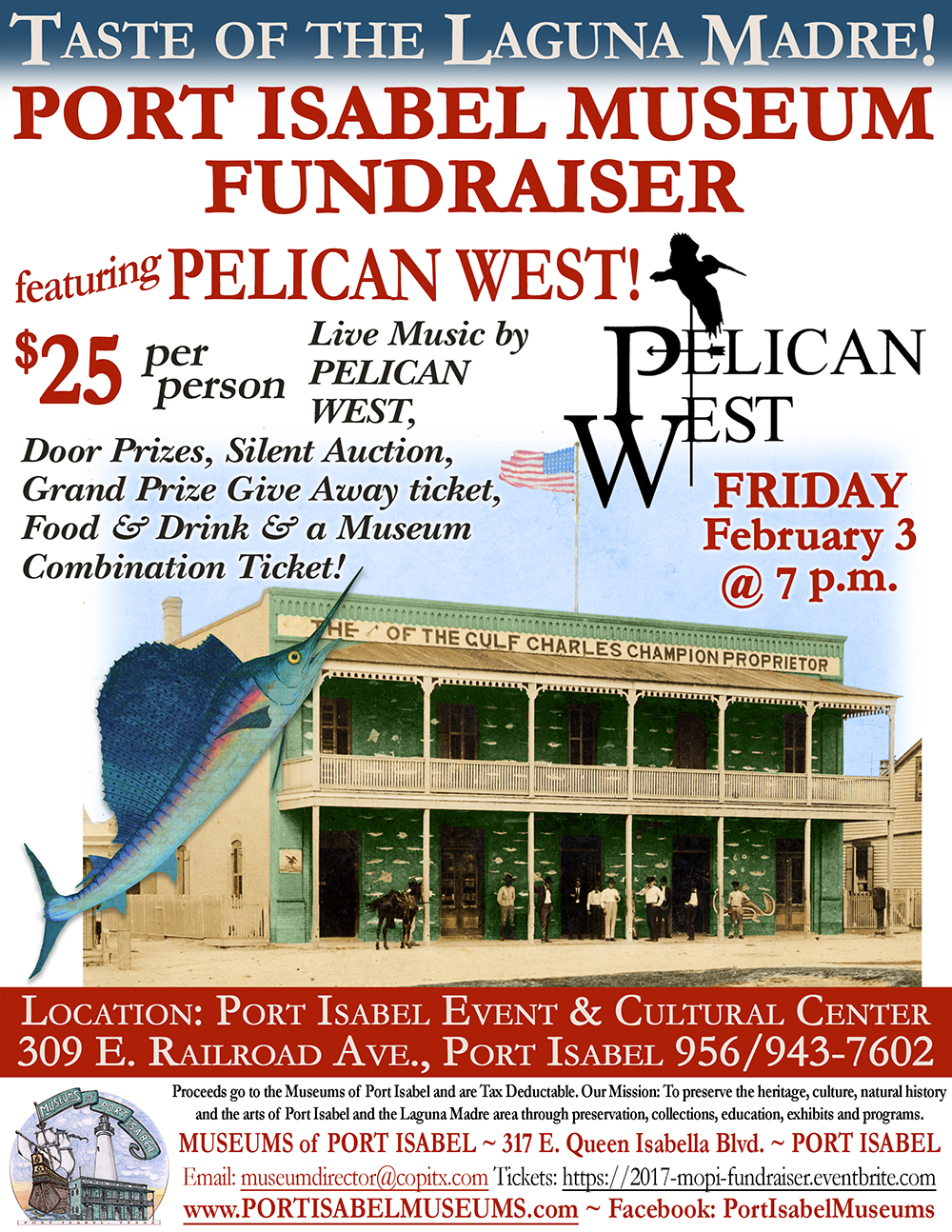 The Museums of Port Isabel are proud to announce its 20th Annual 'TASTE of the LAGUNA MADRE' Museum Fundraiser featuring fresh local fare & PELICAN WEST! The Museums of Port Isabel will host this culinary event on Friday, February 3, 2017, from 7 to 10 p.m. at the Port Isabel Event & Cultural Center. Dishes prepared by local restaurants will be top of the fare and includes side dishes, desserts and beverages. Live music by PELICAN WEST, door prizes, a silent auction and a Port Isabel Adventure Package raffle are all part of the $25 ticket price. This IS the Museums of Port Isabel's major fundraiser. Donations will be used to upgrade Museum's exhibits and support programs. Info: 956/943-7602 or museumdirector@copitx.com. Tickets can be purchased at the door, Port Isabel City Hall, Port Isabel Public Library, Port Isabel Chamber of Commerce, South Padre Island Chamber of Commerce or at the Museums of Port Isabel.