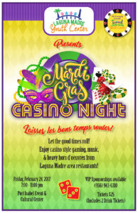 Let the good times roll! Enjoy casino style gaming, music, & heavy hors d'oeuvres from Laguna Madre area restaurants! Friday, February 24, 2017 from 7 to 11 p.m. VIP Sponsorships available. Tickets $25 (includes 2 drink tickets). Call 956/943-6310 for more information. Location: Port Isabel Event & Cultural Center, 309 E. Railroad Ave.